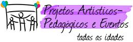Projetos Artísticos-Pedagógicos e Eventos